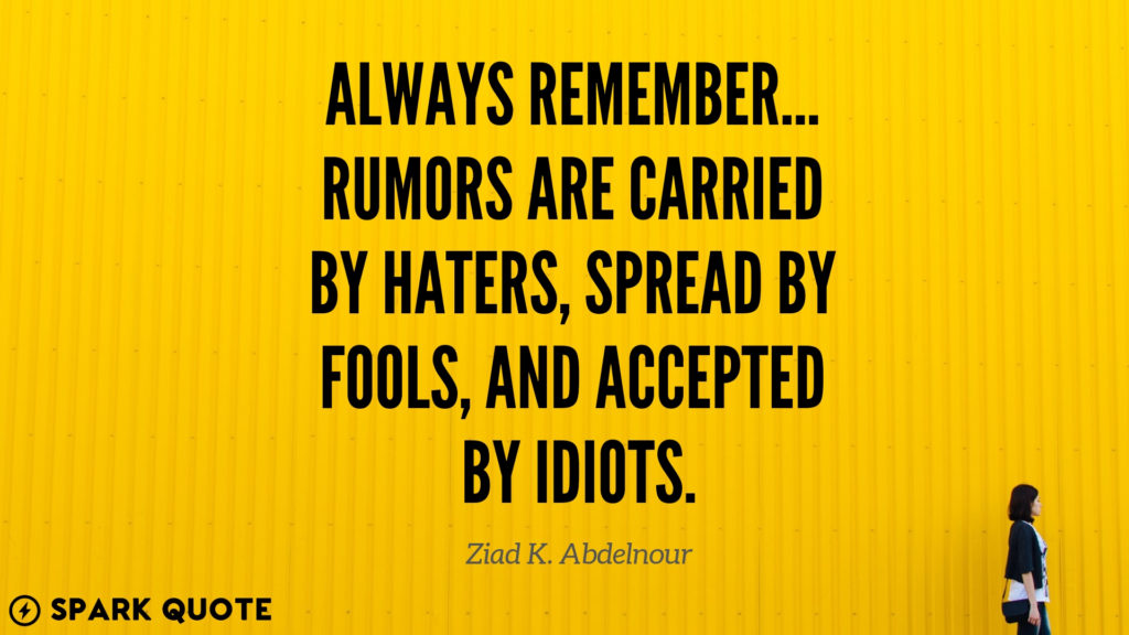 13 Quotes to Keep in Mind When You Have Haters | Spark Quote